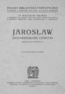 Jarosław : jego przeszłość i zabytki : (przewodnik ilustrowany)