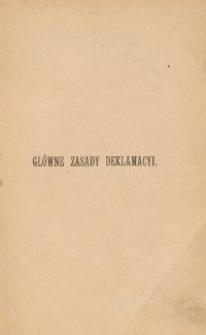 Główne zasady deklamacyi / oprac. Wieńczysław Łoś