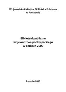 Biblioteki publiczne województwa podkarpackiego w liczbach. Za rok 2009