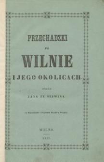 Przechadzki po Wilnie i jego okolicach
