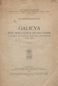 Galicya pod względem medycznym za Jędrzeja Krupińskiego pierwszego protomedyka 1772-1783 : z portretem Krupińskiego