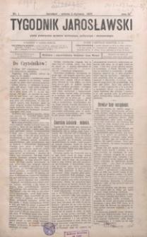 Tygodnik Jarosławski : pismo poświęcone sprawom społecznym, politycznym i ekonomicznym. 1907, R. 4, nr 1, 3, 5-10, 14-33