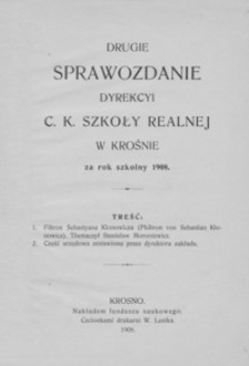 Drugie Sprawozdanie Dyrekcyi C. K. Szkoły Realnej w Krośnie za rok szkolny 1908