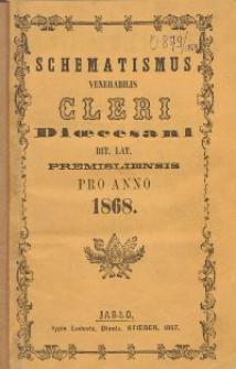 Schematismus universi venerabilis cleri Saecularis et Regularis Dioeceseos Ritus Latini Premisliensis pro Anno Domini 1868