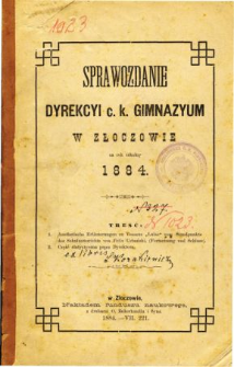 Sprawozdanie Dyrekcyi C. K. Gimnazyum w Złoczowie za rok szkolny 1884