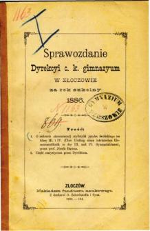 Sprawozdanie Dyrekcyi C. K. Gimnazyum w Złoczowie za rok szkolny 1886