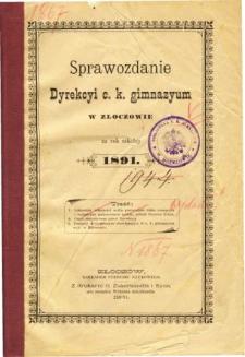 Sprawozdanie Dyrekcyi C. K. Gimnazyum w Złoczowie za rok szkolny 1891
