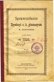 Sprawozdanie Dyrekcyi C. K. Gimnazyum w Złoczowie za rok szkolny 1892