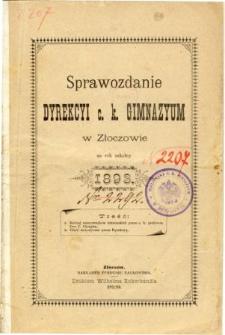 Sprawozdanie Dyrekcyi C. K. Gimnazyum w Złoczowie za rok szkolny 1893
