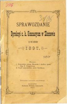 Sprawozdanie Dyrekcyi C. K. Gimnazyum w Złoczowie za rok szkolny 1897