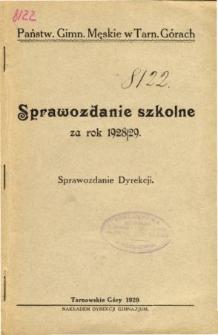 Sprawozdanie szkolne Państwowego Gimnazjum Męskiego w Tarnowskich Górach za rok szkolny 1928/29