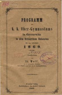 Programm des K. K. Ober-Gymnasiums in Czernowitz in dem Herzogthum Bukowina fur das Schuljahr 1869