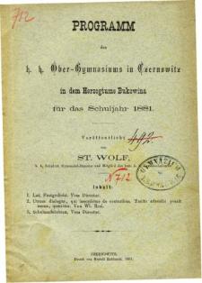 Programm des K. K. Ober-Gymnasiums in Czernowitz in dem Herzogtume Bukowina fur das Schuljahr 1881