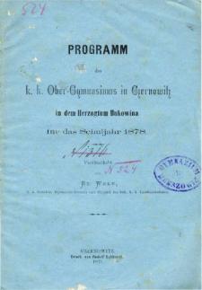 Programm des K. K. Ober-Gymnasiums in Czernowitz in dem Herzogthum Bukowina fur das Schuljahr 1878
