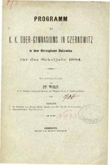 Programm des K. K. Ober-Gymnasiums in Czernowitz in dem Herzogthum Bukowina fur das Schuljahr 1884