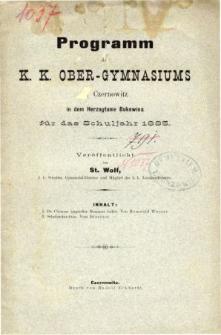 Programm des K. K. Ober-Gymnasiums in Czernowitz in dem Herzogthum Bukowina fur das Schuljahr 1885