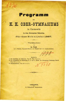 Programm des K. K. Ober-Gymnasiums in Czernowitz in dem Herzogthum Bukowina fur das Schuljahr 1887