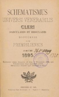 Schematismus universi venerabilis cleri Saecularis et Regularis Dioeceseos Ritus Latini Premisliensis pro Anno Domini 1895