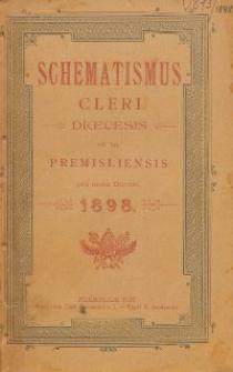 Schematismus universi venerabilis cleri Saecularis et Regularis Dioeceseos Ritus Latini Premisliensis pro Anno Domini 1898