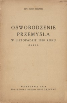 Oswobodzenie Przemyśla w listopadzie 1918 roku : (zarys)