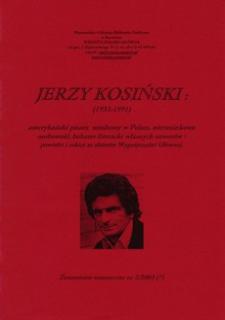 Jerzy Kosiński : (1933-1991) : powieści i szkice ze zbiorów Wypożyczalni Głównej