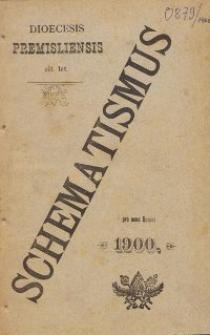 Schematismus universi venerabilis cleri Saecularis et Regularis Dioeceseos Ritus Latini Premisliensis pro Anno Domini 1900