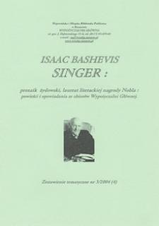 Isaac Bashevis Singer : prozaik żydowski, laureat literackiej nagrody Nobla : powieści i opowiadania ze zbiorów Wypożyczalni Głównej