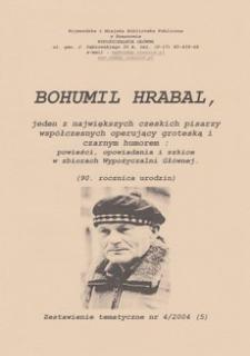 Bohumil Hrabal : jeden z największych czeskich pisarzy współczesnych operujący groteską i czarnym humorem : powieści, opowiadania i szkice w zbiorach Wypożyczalni Głównej