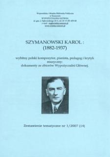 Szymanowski Karol (1882-1937) : wybitny polski kompozytor, pianista, pedagog i krytyk muzyczny : dokumenty ze zbiorów Wypożyczalni Głównej