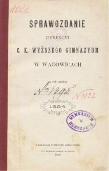 Sprawozdanie Dyrekcyi C. K. Wyższego Gimnazyum w Wadowicach za rok szkolny 1884