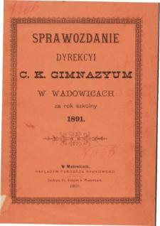 Sprawozdanie Dyrekcyi C. K. Gimnazyum w Wadowicach za rok szkolny 1891