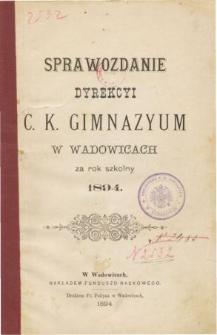 Sprawozdanie Dyrekcyi C. K. Gimnazyum w Wadowicach za rok szkolny 1894