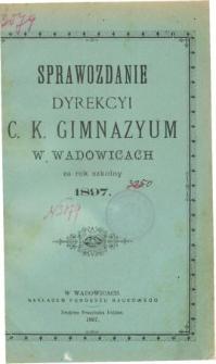 Sprawozdanie Dyrekcyi C. K. Gimnazyum w Wadowicach za rok szkolny 1897