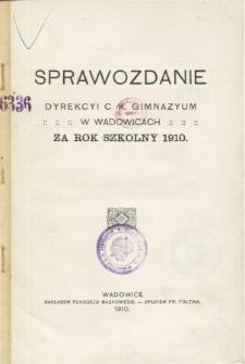 Sprawozdanie Dyrekcyi C. K. Gimnazyum w Wadowicach za rok szkolny 1910