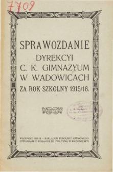 Sprawozdanie Dyrekcyi C. K. Gimnazyum w Wadowicach za rok szkolny 1915/16