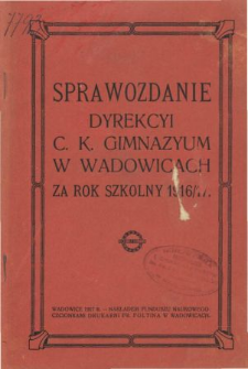Sprawozdanie Dyrekcyi C. K. Gimnazyum w Wadowicach za rok szkolny 1916/17