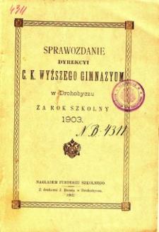 Sprawozdanie C. K. Wyższego Gimnazyum w Drohobyczu za rok szkolny 1903