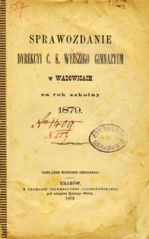 Sprawozdanie Dyrekcyi C. K. Wyższego Gimnazyum w Wadowicach za rok szkolny 1879