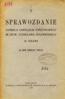 Sprawozdanie Dyrekcji Gimnazjum Państwowego im. Hetmana Stanisława Żółkiewskiego w Żółkwi za rok szkolny 1930/31