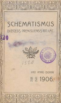 Schematismus universi venerabilis cleri Saecularis et Regularis Dioeceseos Ritus Latini Premisliensis pro Anno Domini 1906
