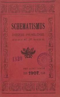 Schematismus universi venerabilis cleri Saecularis et Regularis Dioeceseos Ritus Latini Premisliensis pro Anno Domini 1907