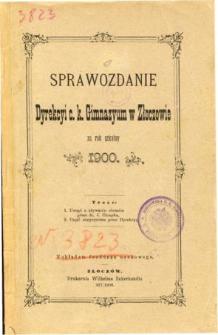 Sprawozdanie Dyrekcyi C. K. Gimnazyum w Złoczowie za rok szkolny 1900