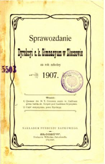 Sprawozdanie Dyrekcyi C. K. Gimnazyum w Złoczowie za rok szkolny 1907