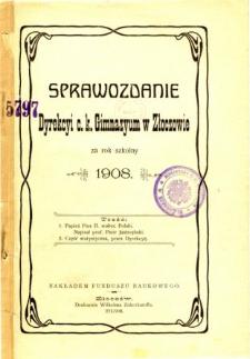 Sprawozdanie Dyrekcyi C. K. Gimnazyum w Złoczowie za rok szkolny 1908