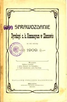 Sprawozdanie Dyrekcyi C. K. Gimnazyum w Złoczowie za rok szkolny 1909
