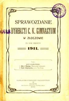 Sprawozdanie Dyrekcyi C. K. Gimnazyum w Złoczowie za rok szkolny 1911