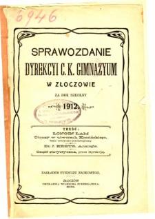 Sprawozdanie Dyrekcyi C. K. Gimnazyum w Złoczowie za rok szkolny 1912