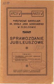 Sprawozdanie Dyrekcji Państwowego Gimnazjum im. Króla Jana Sobieskiego w Złoczowie za lata 1873/4-1923/4