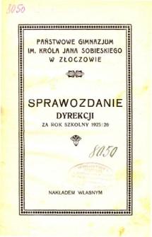 Sprawozdanie Dyrekcji Państwowego Gimnazjum im. Króla Jana Sobieskiego w Złoczowie za rok szkolny 1925/26