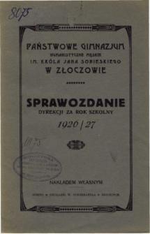 Sprawozdanie Dyrekcji Państwowego Gimnazjum Humanistycznego im. Króla Jana Sobieskiego w Złoczowie za rok szkolny 1926/27